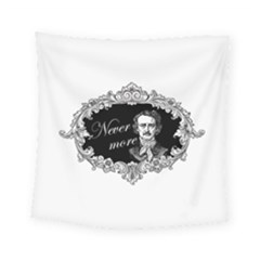 Edgar Allan Poe    Never More Square Tapestry (small) by Valentinaart