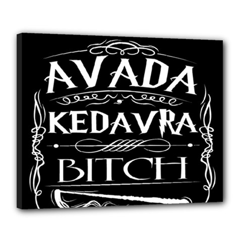 Avada Kedavra Bitch Canvas 20  X 16