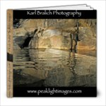 Karl Bralich s Fine Art Photography - 8x8 Photo Book (30 pages)