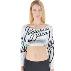 Panic At The Disco Quote Long Sleeve Crop Top