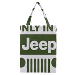 Only In A Jeep Logo Classic Tote Bag