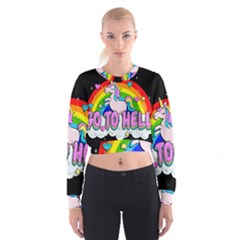 Go To Hell   Unicorn Cropped Sweatshirt