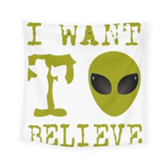 I Want To Believe Square Tapestry (small)