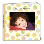Ashtyn s book - 8x8 Photo Book (30 pages)