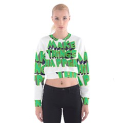 Act Do Text Make Tackle Implement Cropped Sweatshirt