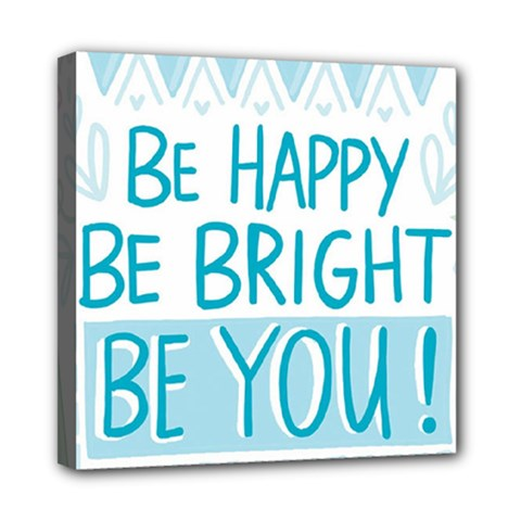 Motivation Positive Inspirational Mini Canvas 8  X 8  by Sapixe