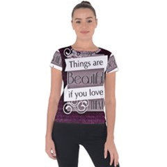 Beautiful Things Encourage Short Sleeve Sports Top