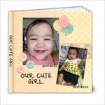 my cute girl - 6x6 Photo Book (20 pages)