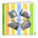 My Trip To Spain - 8x8 Photo Book (20 pages)
