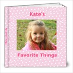 Kate s Favorite things - 8x8 Photo Book (20 pages)