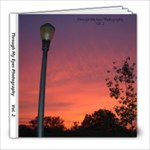 Through My Eyes Photography Vol. 2 - 8x8 Photo Book (20 pages)