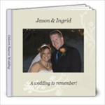 Jason & Ingrid s Wedding - 8x8 Photo Book (20 pages)