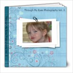 Through My Eyes Photography Vol. 3 - 8x8 Photo Book (20 pages)