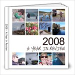 2008 Year in Review - 8x8 Photo Book (20 pages)