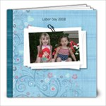 Labor Day 2008 - 8x8 Photo Book (20 pages)