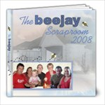 The Beejay Scraproom 2008 - 8x8 Photo Book (30 pages)