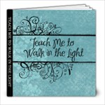 teach me to walk in the light - 8x8 Photo Book (20 pages)