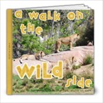 A Walk on the Wild Side - 8x8 Photo Book (20 pages)