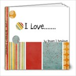 I love - 8x8 Photo Book (20 pages)