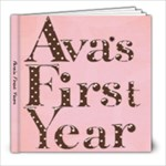 Ava s First Year 2 - 8x8 Photo Book (20 pages)