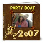 Party Boat 2007 - 8x8 Photo Book (20 pages)