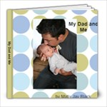 My Dad and Me by Matix - 8x8 Photo Book (20 pages)