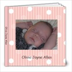 Olivia Jayne 6 mths - 8x8 Photo Book (39 pages)