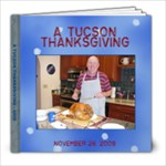 Tucson Thanksgiving  09 - 8x8 Photo Book (39 pages)