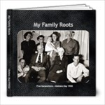 My Family Roots - Last Edit - 8x8 Photo Book (39 pages)