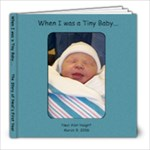 When I was a baby... - 8x8 Photo Book (20 pages)