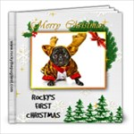 Rocky Gets Ready for his first Christmas  - 8x8 Photo Book (20 pages)