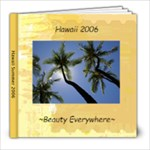 ~Hawaii 2006~ - 8x8 Photo Book (20 pages)