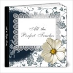 All the Perfect Touches - 8x8 Photo Book (20 pages)