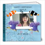 KAYLA BIRTHDAY - 8x8 Photo Book (30 pages)