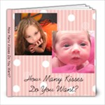 How Many Kisses  - 8x8 Photo Book (20 pages)