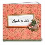 Auntie Bea_50th Bday - 8x8 Photo Book (30 pages)