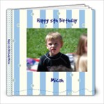 Micah s Birthday Book - 8x8 Photo Book (20 pages)