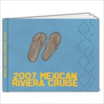 2007 Mexican Cruise - 9x7 Photo Book (20 pages)