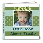 Noah s Family Book - 8x8 Photo Book (20 pages)