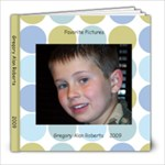 Gregory 2009 - 8x8 Photo Book (20 pages)