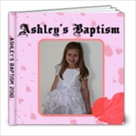 Ashley s Baptism - 8x8 Photo Book (20 pages)