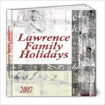 Lawrence Family Holidays 2007 - 8x8 Photo Book (39 pages)