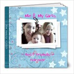 My Girls - 8x8 Photo Book (39 pages)
