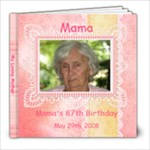 Mama s 87th Birthday - 8x8 Photo Book (30 pages)