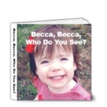 Becca s Book - 4x4 Deluxe Photo Book (20 pages)