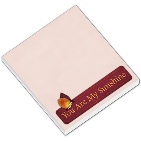 Memo Pad  You Are My Sunshine By Mikki   Small Memo Pads   I8ec0muskrty   Www Artscow Com