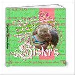 Sisters - 6x6 Photo Book (20 pages)