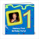 Hunters 1st Birthday - 6x6 Photo Book (20 pages)