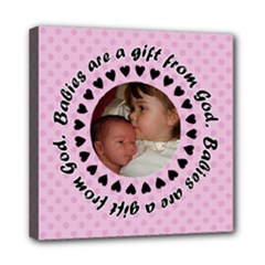 Babies Are A Gift 8x8 Canvas - Mini Canvas 8  x 8  (Stretched)