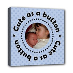 Cute As A Button 8x8 Canvas - Mini Canvas 8  x 8  (Stretched)